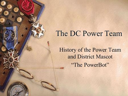 "The DC Power Team History of the Power Team and District Mascot ""The PowerBot"""