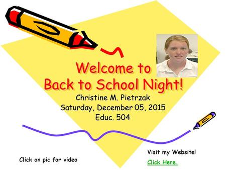 Welcome to Back to School Night! Christine M. Pietrzak Saturday, December 05, 2015Saturday, December 05, 2015Saturday, December 05, 2015Saturday, December.