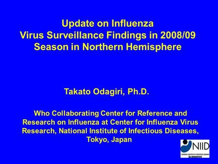 Update on Influenza Virus Surveillance Findings in 2008/09 Season in Northern Hemisphere Who Collaborating Center for Reference and Research on Influenza.