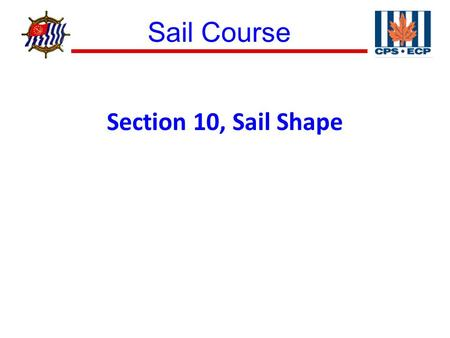 Sail Course ® Section 10, Sail Shape. Sail Course ® Figure 10–1 Air Flow Around a Sail.
