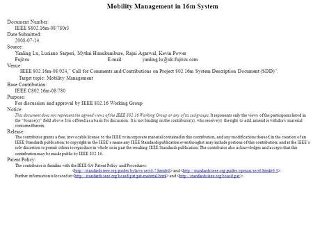 Mobility Management in 16m System Document Number: IEEE S802.16m-08/780r3 Date Submitted: 2008-07-14. Source: Yanling Lu, Luciano Sarperi, Mythri Hunukumbure,