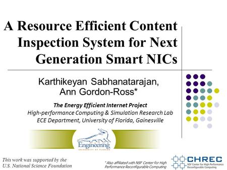 A Resource Efficient Content Inspection System for Next Generation Smart NICs Karthikeyan Sabhanatarajan, Ann Gordon-Ross* The Energy Efficient Internet.