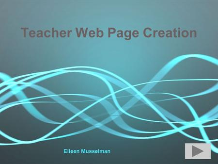 Teacher Web Page Creation Eileen Musselman. Log on to Muhlenberg's Intranet  Click Submit button.