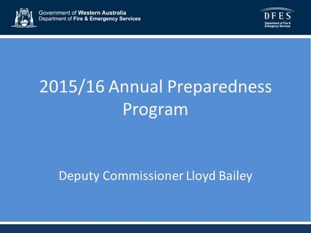 2015/16 Annual Preparedness Program Deputy Commissioner Lloyd Bailey.