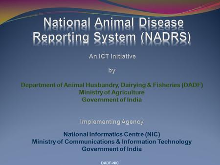 DADF-NIC. Department of Animal Husbandry, Dairying & Fisheries, New Delhi State Veterinary Services Directorate District Veterinary Services.