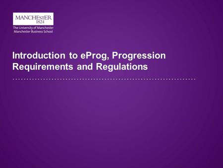Introduction to eProg, Progression Requirements and Regulations.