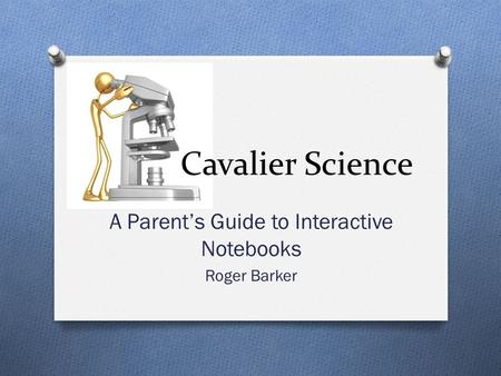 Cavalier Science A Parent's Guide to Interactive Notebooks Roger Barker.