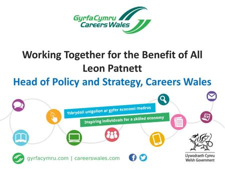 Aim To explore how Careers Wales and NTfW can work together to increase parity of esteem between vocational and academic routes?