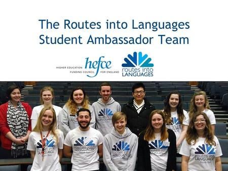 The Routes into Languages Student Ambassador Team.