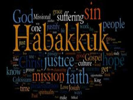 An Interview with God Habakkuk is a short book (3 chapters). Habakkuk asks the quesitons. God answers them. We can learn much about how God works from.