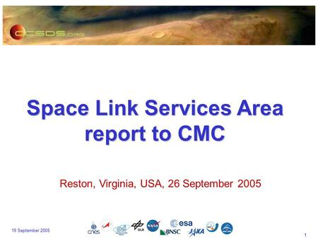1 19 September 2005 Space Link Services Area report to CMC Reston, Virginia, USA, 26 September 2005.
