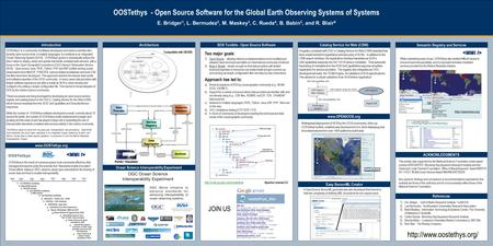 TEMPLATE DESIGN © 2008 www.PosterPresentations.com OOSTethys - Open Source Software for the Global Earth Observing Systems of Systems E. Bridger 1, L.