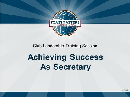 1311A.5 Club Leadership Training Session Achieving Success As Secretary.