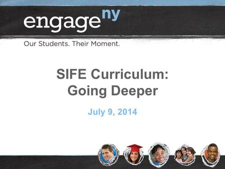 SIFE Curriculum: Going Deeper July 9, 2014. Purpose Participants will be able to: ●Describe the purpose and features of each of the three SIFE curricula.