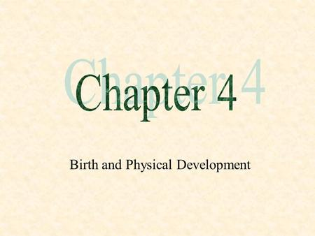 Birth and Physical Development. Birth Preparing for Childbirth  Psychoprophylactic Method encouraged women to relax and concentrate on breathing during.