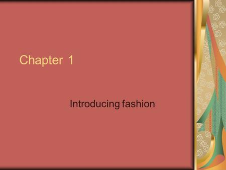 Chapter 1 Introducing fashion.