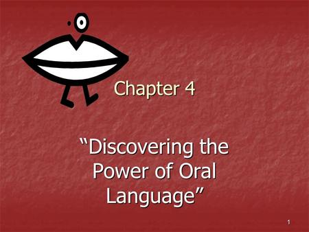 """Discovering the Power of Oral Language"""