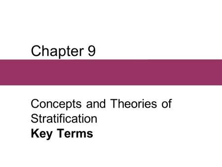 Chapter 9 Concepts and Theories of Stratification Key Terms.