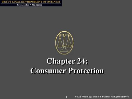 ©2001 West Legal Studies in Business. All Rights Reserved. 1 Chapter 24: Consumer Protection.