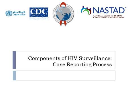 Components of HIV Surveillance: Case Reporting Process.