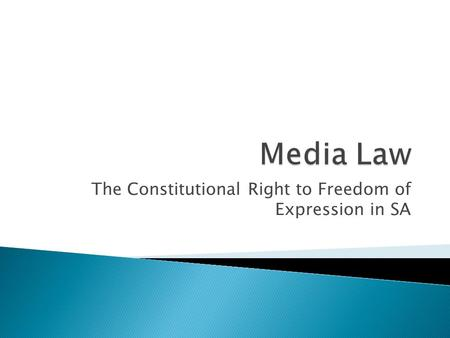 The Constitutional Right to Freedom of Expression in SA.