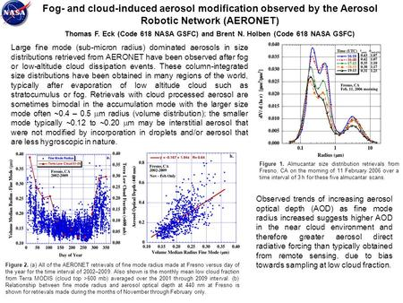 Fog- and cloud-induced aerosol modification observed by the Aerosol Robotic Network (AERONET) Thomas F. Eck (Code 618 NASA GSFC) and Brent N. Holben (Code.