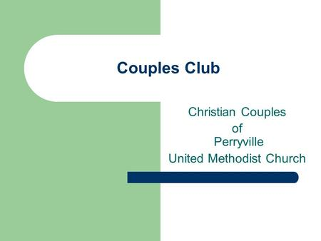 Couples Club Christian Couples of Perryville United Methodist Church.
