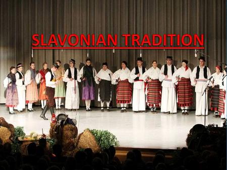 Before this modern times came to our dear Slavonia we had celebrations after hard work like the ones in fields.