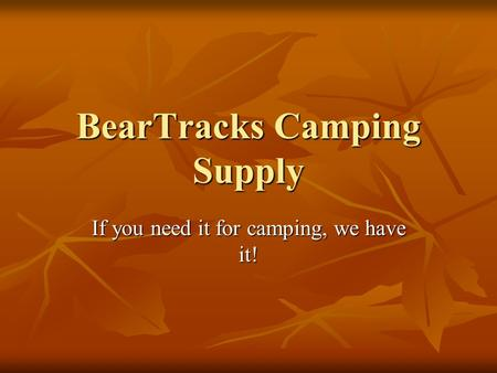 BearTracks Camping Supply If you need it for camping, we have it!