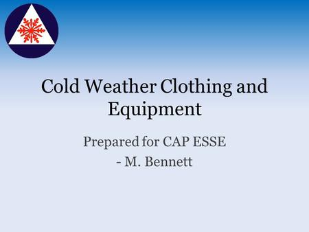 Cold Weather Clothing and Equipment