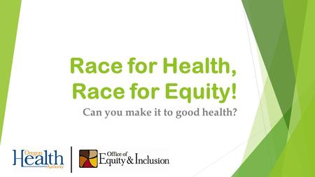 Race for Health, Race for Equity! Can you make it to good health?