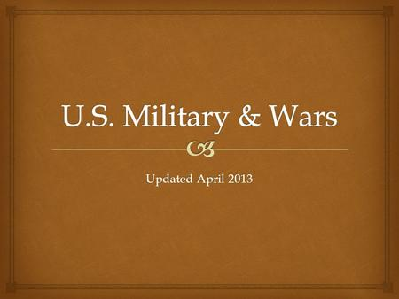 Updated April 2013.  The United States Armed Forces Definition and Branches.