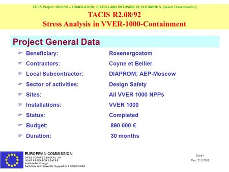 TACIS Project: R8.01/98 – TRANSLATION, EDITING AND DIFFUSION OF DOCUMENTS (Result Dissemination) TACIS R2.08/92 Stress Analysis in VVER-1000-Containment.