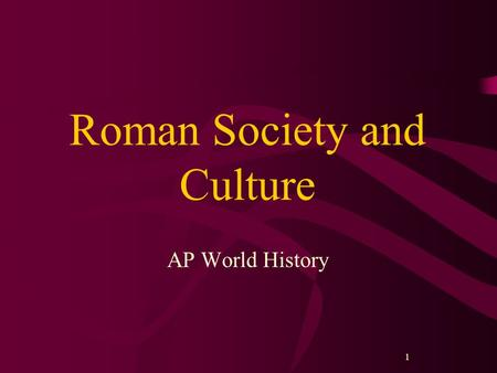 1 Roman Society and Culture AP World History. 2 Roman Literature Most influenced by Greek models. Most distinguished poet of the Augustan age was Virgil.