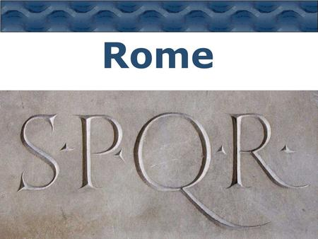 Rome. Founding  1500BC-Latins crossed Alps  Founded Rome on 7 hills by Tiber River  Agricultural  750BC-Conquered by Etruscans  Latins (Romans) learned.