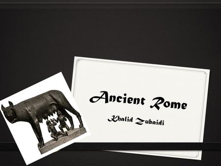 Ancient Rome Khalid Zubaidi. Religion: Belief in Multiple Gods (Polytheism)