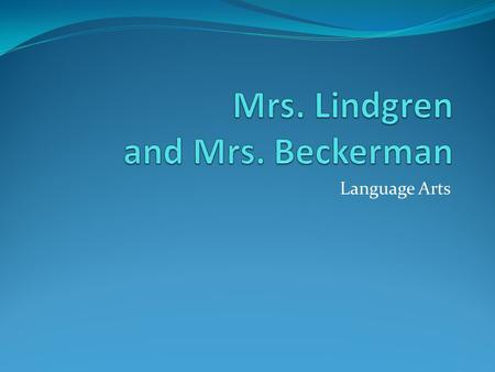 Language Arts. Contact Info  address: