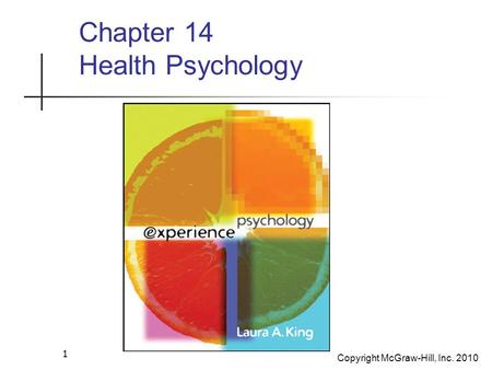 Copyright McGraw-Hill, Inc. 2010 1 Chapter 14 Health Psychology.
