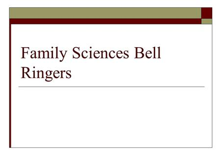 Family Sciences Bell Ringers. Week 1  11/15- List three of Ms. Stevens's expectations for you this trimester.  11/16List your three top priorities.
