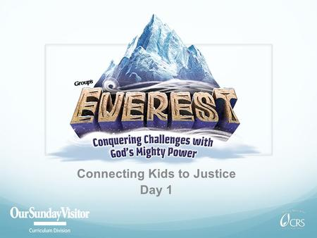 Connecting Kids to Justice Day 1. Our God Is Mighty! Isn't it awesome to know that God is with us every day, in all that we do and say? God is even with.