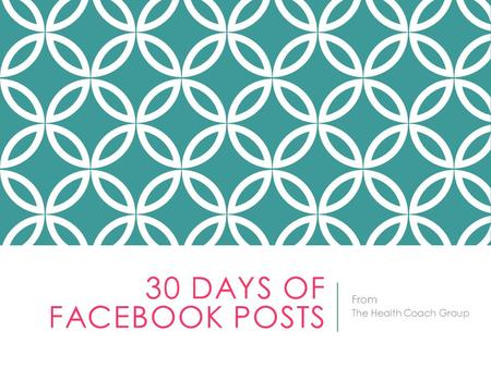 30 DAYS OF FACEBOOK POSTS From The Health Coach Group.