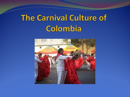 Carnival in Barranquilla In the following reading, underline all the nouns. Barranquilla is a wonderful city that is rich in culture, music and life.