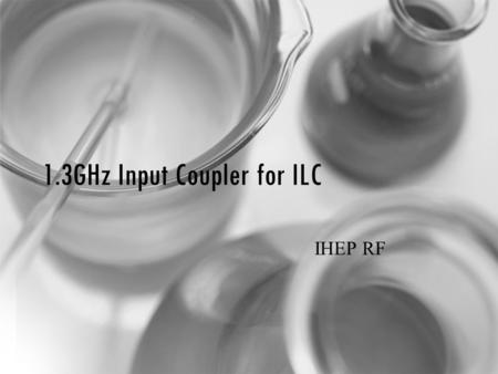1.3GHz Input Coupler for ILC