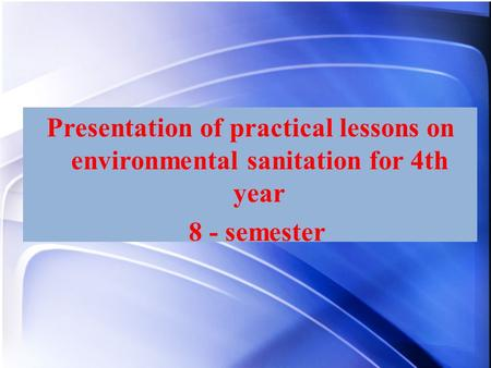 Ддллралралдп Presentation of practical lessons on environmental sanitation for 4th year 8 - semester.