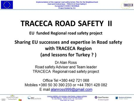 Implementation of the regional <strong>road</strong> <strong>safety</strong> Action Plan for the Neighbourhood East and Central Asia – TRACECA <strong>Road</strong> <strong>Safety</strong> II EuropeAid/133698/C/SER/Multi.