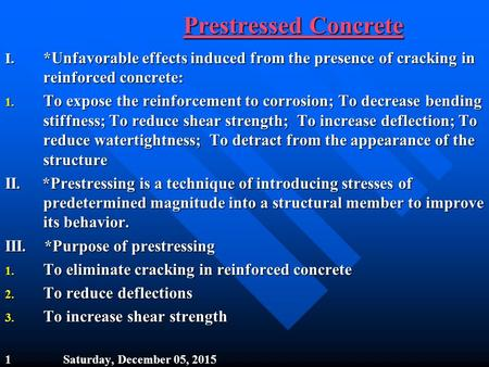 Prestressed Concrete I.  *Unfavorable effects induced from the presence of cracking in reinforced concrete: To expose the reinforcement to corrosion;
