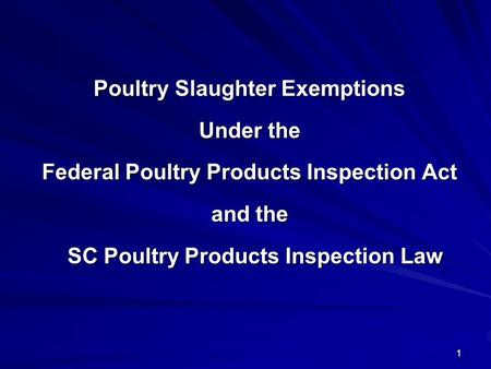 1 1 Poultry Slaughter Exemptions Under the Federal Poultry Products Inspection Act and the SC Poultry Products Inspection Law SC Poultry Products Inspection.