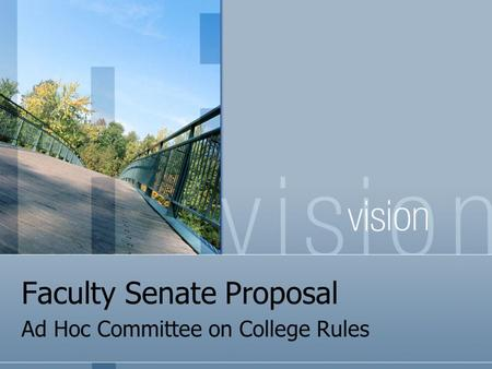 Faculty Senate Proposal Ad Hoc Committee on College Rules.