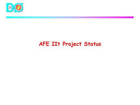 AFE IIt Project Status. Current Status  AFE II Prototype Testing Complete u Detailed ch by ch testing has been done s 3071 good channels out of 3072.