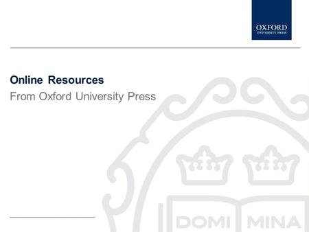 Online Resources From Oxford University Press This presentation gives a brief description of Oxford Handbooks Online It tells you what Oxford Handbooks.